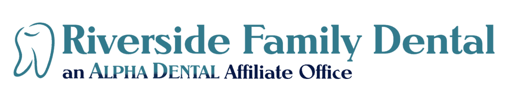 Riverside Family Dental | Alpha Dental Affiliate Office